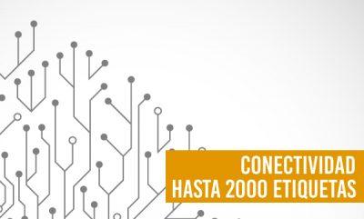 CONECTIVIDAD HASTA 2000 ETIQUETAS